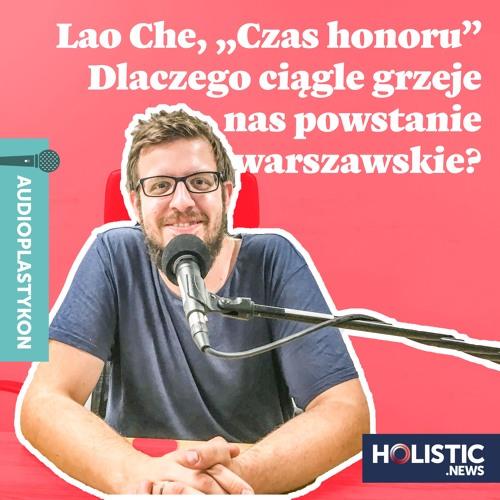 """#8 Baczyński, Lao Che, """"Czas honoru"""". Dlaczego ciągle grzeje nas powstanie warszawskie?"""