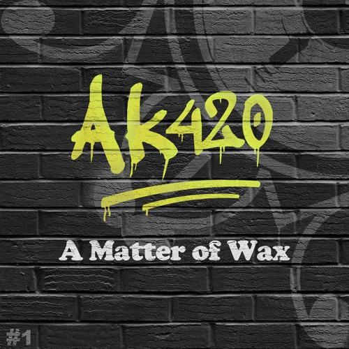 AK420 - EO864 - A Matter of Wax #1 | Vinyl + Digital OUT NOW!!