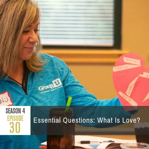 Season 4 Episode 30 - Essential Questions: What Is Love?