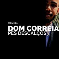 Dom Correia E Rodzilla - Pés Descalços