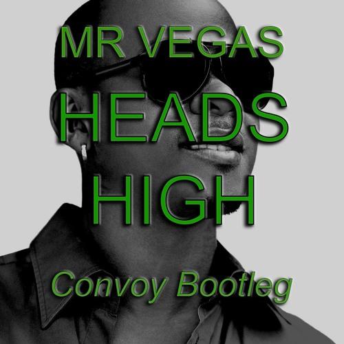 Mr Vegas - Heads High [Convoy Bootleg] (FREE DL)