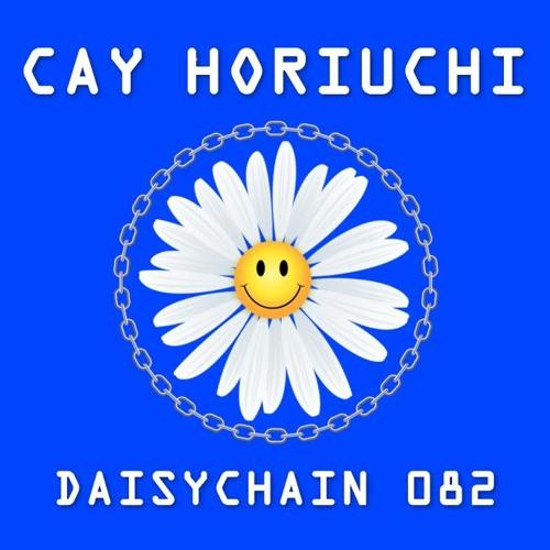 Daisychain 082 - Cay Horiuchi