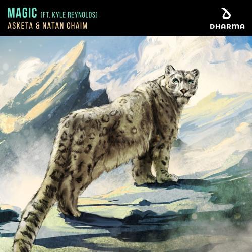 Asketa & Natan Chaim - Magic [Ft. Kyle Reynolds]