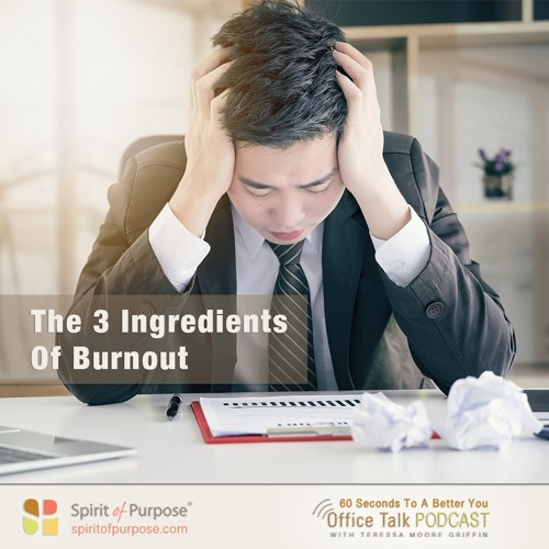 Three Root Causes of Burnout