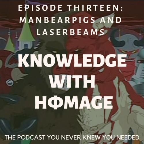 #13 Manbearpigs and Laserbeams