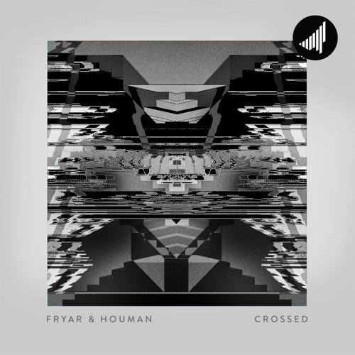 Fryar & Houman - Crossed [EP] 2019