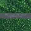 Max Lean Ft. ANE - Shout (Magnitola Music Remix)