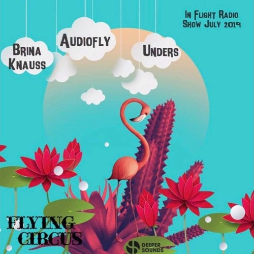 Unders - Flying Circus Showcase with Deeper Sounds - Emirates Inflight Radio - July 2019