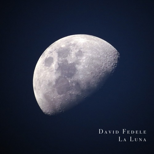 La Luna (Single) - Minimalist Solo Piano by David Fedele