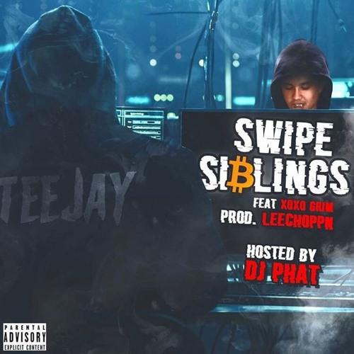 Teejayx6  - Swipe Siblings (Feat: XoXoGrim)[Prod: LeeChoppn] @DJPHATTT EXCLUSIVE