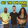 OUT THE BOX RADIO Worst Tattoo Ideas & Chris Holiday Episode