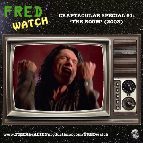 FRED Watch Craptacular Special #1: The Room (2003)