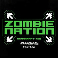 Zombie Nation - Kernkraft 400 (NANNOBASS Bootleg) FREE Artwork