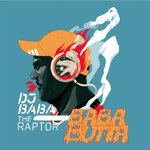 """Dj Baba The Raptor """"Baba Butta"""""""