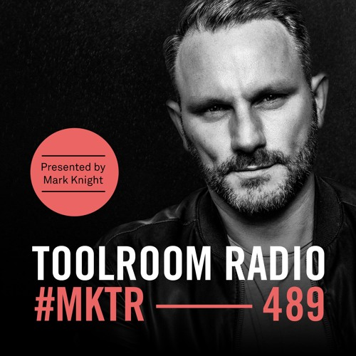 Toolroom Radio EP489 - Presented by Mark Knight