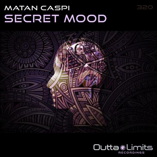 Matan Caspi - Secret Mood (Original Mix) [Outta Limits]