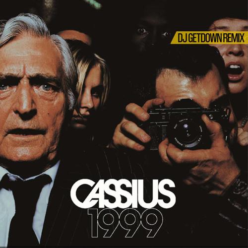 Cassius - 1999 (DJ GetDown 2019 Remix)