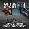 Episode #205: Drag Strip Of Poor Judgement