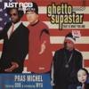 Pras Feat. Ol' Dirty Bastard & Mya - Ghetto Supastar (Just Rob Remix)