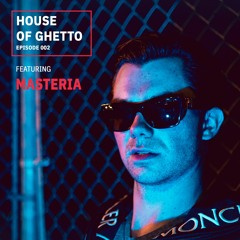 House of Ghetto - MASTERIA (002)