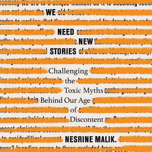 We Need New Stories, written and read by Nesrine Malik