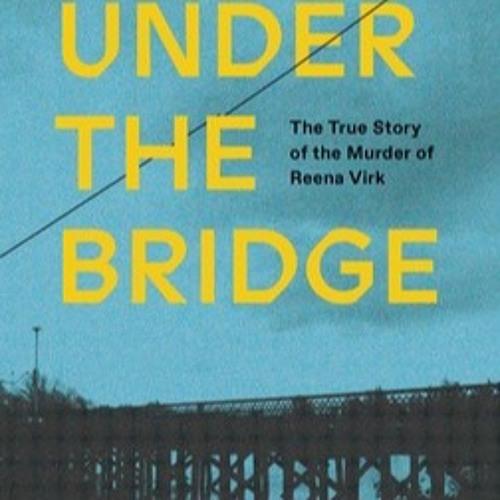 """A Dark Turn With Kevin Deutsch Welcomes """"Under The Bridge"""" Author Rebecca Godfrey"""