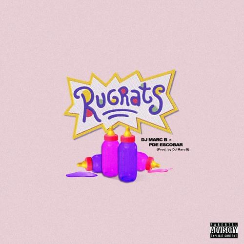 Rugrats Feat. PDE Escobar (Prod. By DJ MarcB)