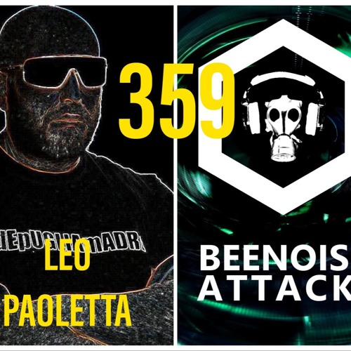 Beenoise Attack Episode 359 With Leo Paoletta