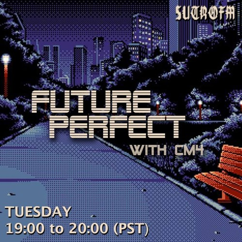 FUTURE PERFECT - EPISODE 1 (SUTROFM.NET)