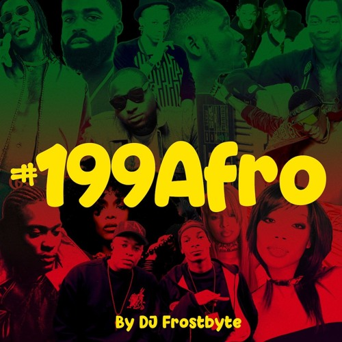 #199Afro Mashup - Afrobeat + 90's