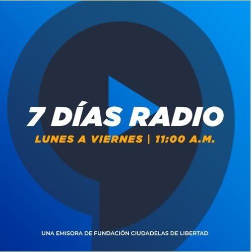 7 Días Radio - Miércoles 07 de agosto, 2019