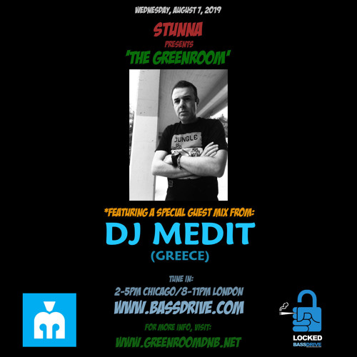 STUNNA — The Greenroom DNB Show (07.08.2019) Guest Mix by DJ MEDIT