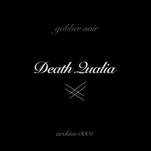 Gabber Noir Archive 0001 - Death Qualia