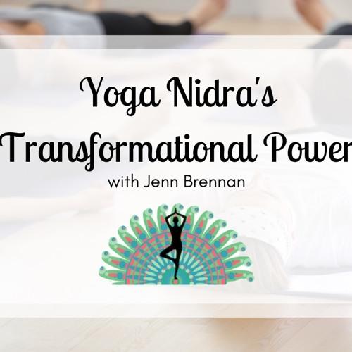Yoga Nidra's Transformational Power with Jenn Brennan