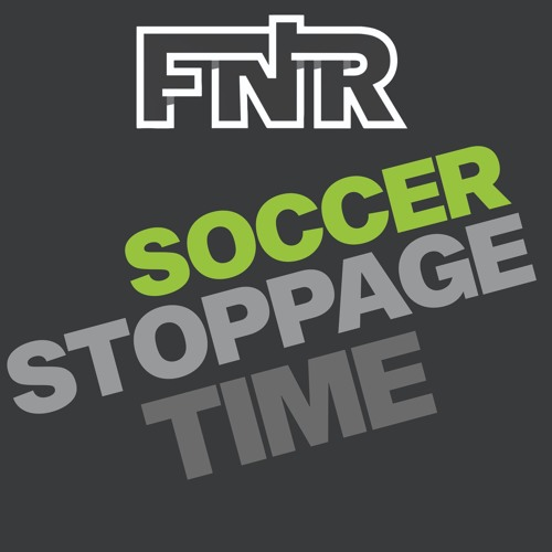 Soccer Stoppage Time  | 7 August 2019 | FNR Football Nation Radio
