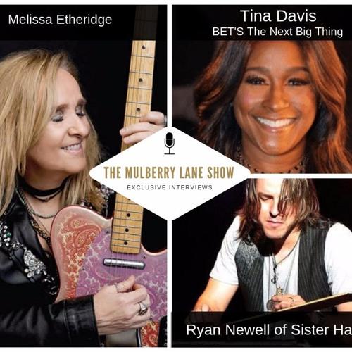 Interviews: Melissa Etheridge; Sister Hazel's Ryan Newell Part 2; Music Exec Tina Davis