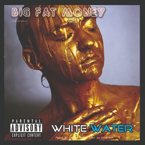 Big Fat Money (White Water)