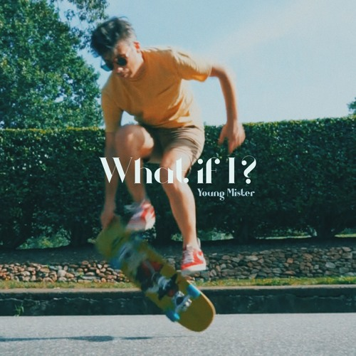 """Young Mister - """"What If I?"""""""