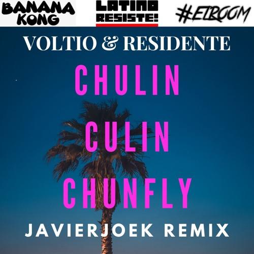 Voltio & Residente - Chulin Culin Chunfly (JavierjoeK Remix) [LATINO RESISTE, BANANA KONG & ELROOM]