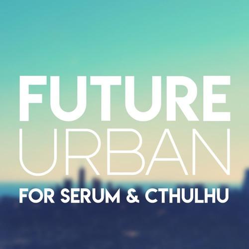 Glitchedtones - Future Urban For Serum & Cthulhu