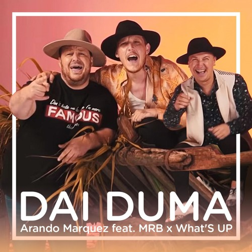 Arando Marquez Feat. MRB X Whats'UP - Dai Duma (Radio Edit)