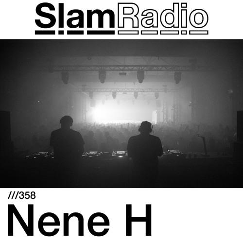 #SlamRadio - 358 - Nene H