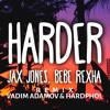 Jax Jones, Bebe Rexha - Harder (Vadim Adamov & Hardphol Remix) (Radio Edit)