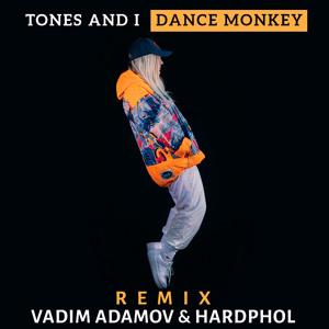 Tones And I - Dance Monkey (Vadim Adamov & Hardphol Remix) (Radio Edit) mp3