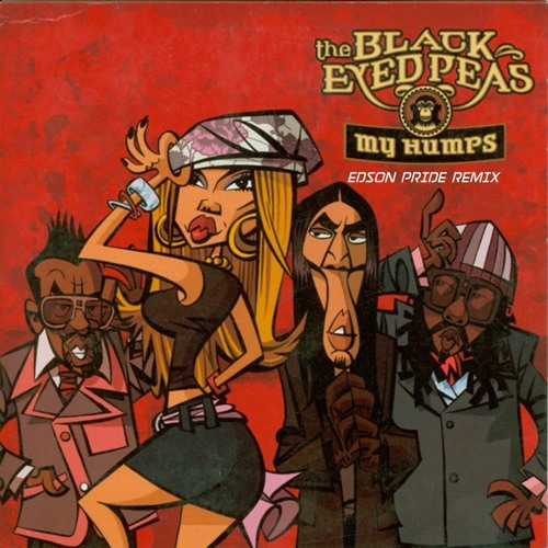 The Black Eyed Peas - My Humps '2K19 (Edson Pride Tribal Mix)