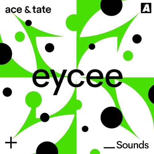 Ace & Tate Sounds x Appelsap - EYCEE