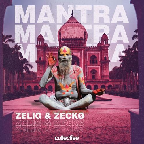 Zelig & Zeckø - Mantra