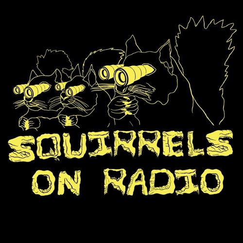 Squirrels On Radio w/ C.L.A.W.S. (8/2/19)