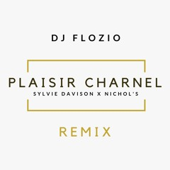 DJ Flozio feat Sylvie Davidson - Plaisir Charnel REMIX