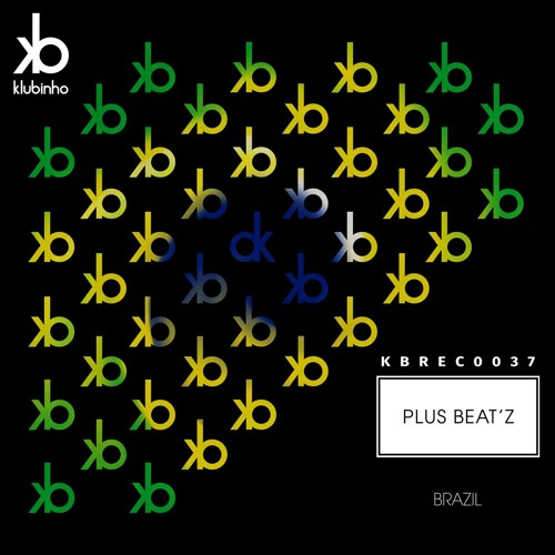 KBREC0037 - Plus Beat'Z - Brazil [ OUT NOW ]
